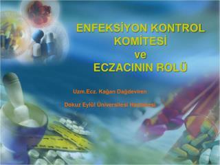 ENFEKSİYON KONTROL KOMİTESİ ve ECZACININ ROLÜ