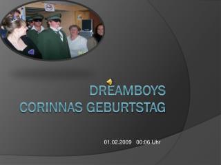 Dreamboys Corinnas Geburtstag