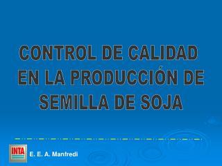 CONTROL DE CALIDAD  EN LA PRODUCCIÓN DE SEMILLA DE SOJA