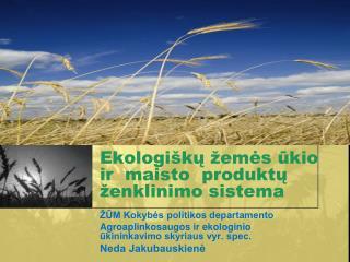 Ekologiškų žemės ūkio ir  maisto  produktų ženklinimo sistema