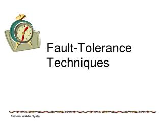Fault-Tolerance Techniques
