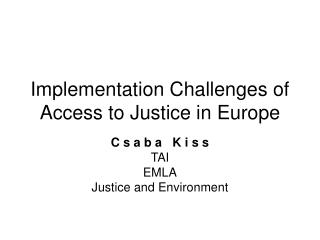 Implementation Challenges of Access to Justice in Europe