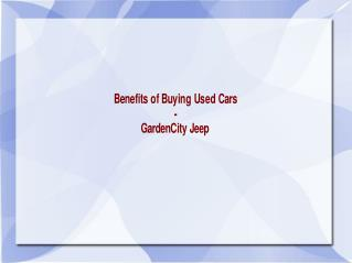 Benefits of Buying Used Cars - GardenCity Jeep