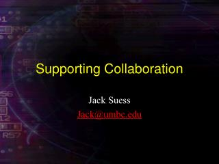 Supporting Collaboration