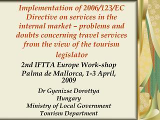 2nd  IFTTA  Europe Work-shop Palma de Mallorca,  1- 3 April , 200 9 Dr Gyenizse Dorottya Hungary