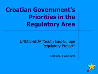Croatia n Government's  Priorities in the Regulatory Area