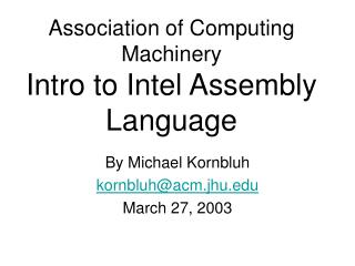 Association of Computing Machinery Intro to Intel Assembly Language