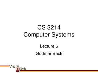 CS 3214 Computer Systems