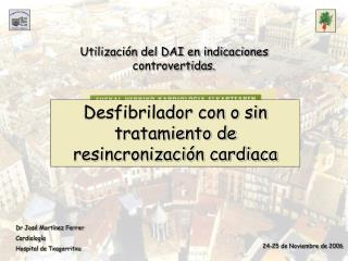 Dr José Martínez Ferrer Cardiología Hospital de Txagorritxu