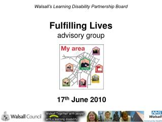 Walsall s Learning Disability Partnership Board  Fulfilling Lives  advisory group