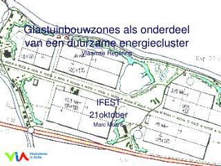 Glastuinbouwzones  als onderdeel van een duurzame energiecluster Vlaamse Regering