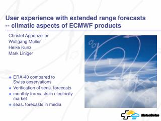 User experience with extended range forecasts -- climatic aspects of ECMWF products