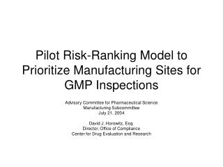 Pilot Risk-Ranking Model to Prioritize Manufacturing Sites for GMP Inspections