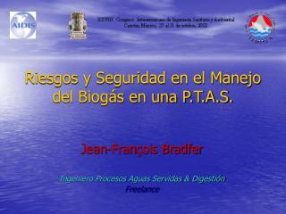 Riesgos y Seguridad en el Manejo del Biogás en una P.T.A.S.