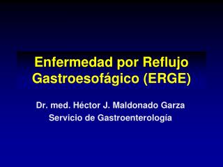 Enfermedad por Reflujo Gastroesofágico (ERGE)