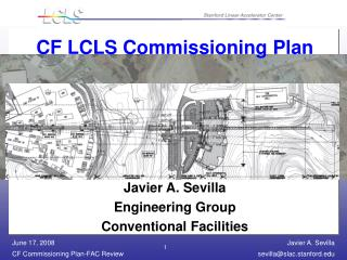 CF LCLS Commissioning Plan Javier A. Sevilla Engineering Group Conventional Facilities