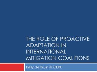 The role of proactive adaptation in international mitigation coalitions