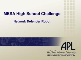 MESA High School Challenge Network Defender Robot