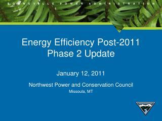 Energy Efficiency Post-2011 Phase 2 Update