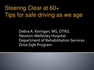 Debra A. Kerrigan, MS, OTR/L Newton-Wellesley Hospital Department of Rehabilitation Services