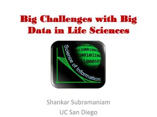 Big Challenges with Big Data in Life Sciences