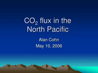 CO 2  flux in the North Pacific