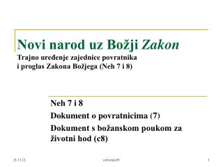 Neh 7 i 8 Dokument o povratnicima (7) Dokument s božanskom poukom za životni hod (c8)