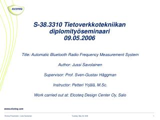 S-38.3310 Tietoverkkotekniikan diplomityöseminaari 09.05.2006