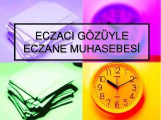 ECZACI GÖZÜYLE            ECZANE MUHASEBESİ