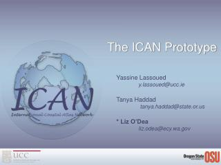 The ICAN Prototype
