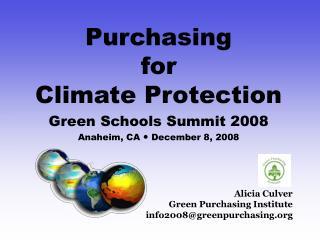 Alicia Culver  Green Purchasing Institute info2008@greenpurchasing