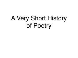 A Very Short History of Poetry