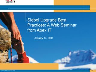 Siebel Upgrade Best Practices: A Web Seminar from Apex IT