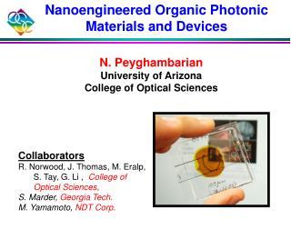 Collaborators  R. Norwood, J. Thomas, M. Eralp,  S. Tay, G. Li  ,   College of