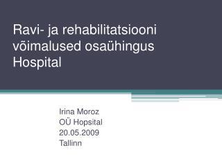 Ravi- ja rehabilitatsiooni võimalused osaühingus Hospital