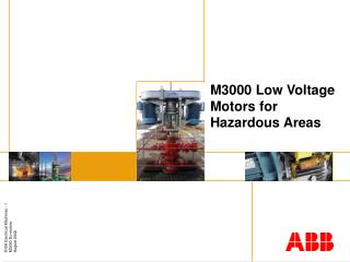 M3000 Low Voltage Motors for Hazardous Areas