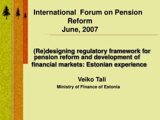 International  Forum on Pension Reform June, 2007
