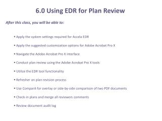 After this class, you will be able to:  Apply the system settings required for Accela EDR