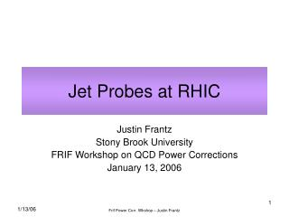 Jet Probes at RHIC