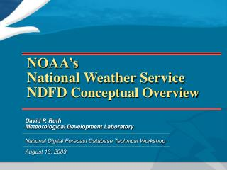 NOAA s National Weather Service NDFD Conceptual Overview