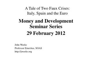 A Tale of Two Faux Crises:  Italy, Spain and the Euro