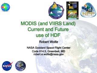 MODIS (and VIIRS Land)  Current and Future  use of HDF