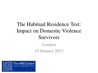 The Habitual Residence Test:  Impact on Domestic Violence Survivors