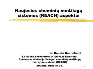 Naujosios chemini ų medžiagų sistemos (REACH) aspektai