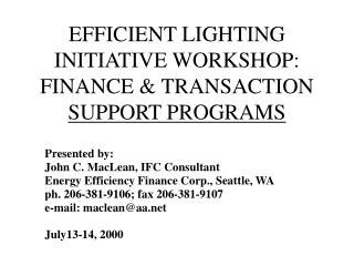 EFFICIENT LIGHTING INITIATIVE WORKSHOP: FINANCE & TRANSACTION  SUPPORT PROGRAMS