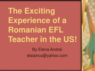 The Exciting Experience of a Romanian EFL Teacher in the US!