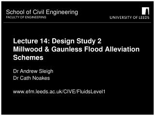 Lecture 14: Design Study 2 Millwood & Gaunless Flood Alleviation Schemes