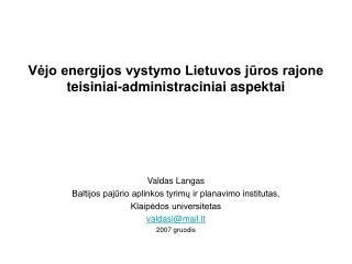 Vėjo energijos vystymo Lietuvos jūros rajone teisiniai-administraciniai aspektai