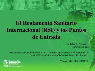 El Reglamento Sanitario Internacional (RSI) y los Puntos de Entrada