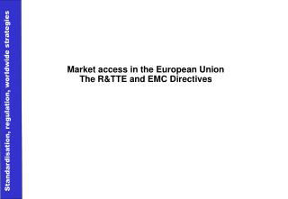 Market access in the European Union The R&TTE and EMC Directives